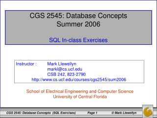 CGS 2545: Database Concepts Summer 2006 SQL In-class Exercises