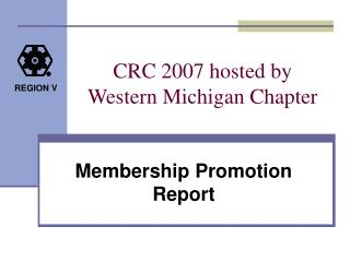 CRC 2007 hosted by   Western Michigan Chapter