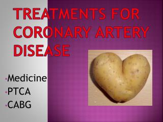 Treatments for  Coronary Artery Disease