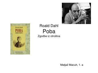 Roald Dahl Poba  Zgodbe iz otroštva