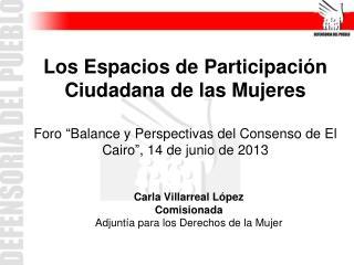 Carla Villarreal López Comisionada Adjuntía para los Derechos de la Mujer