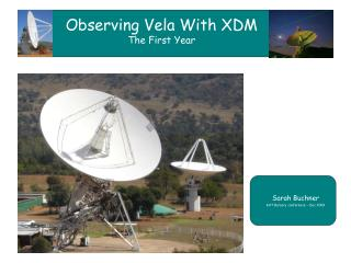 Observing Vela With XDM The First Year