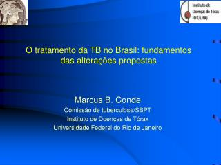 O tratamento da TB no Brasil: fundamentos das alterações propostas