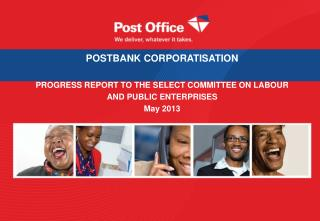 POSTBANK CORPORATISATION  PROGRESS REPORT TO THE  SELECT COMMITTEE ON LABOUR