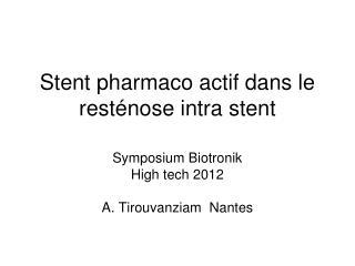 Stent pharmaco actif dans le resténose intra stent