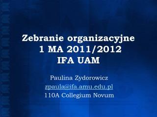 Zebranie organizacyjne  1 MA 2011/2012 IFA UAM