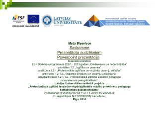 Maija Biseniece Saskarsme Prezentācija audzēkņiem Powerpoint prezentācija