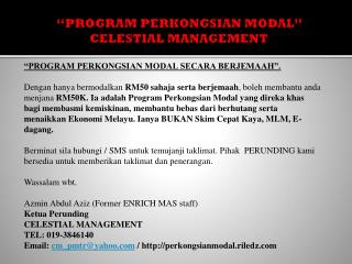 """PROGRAM PERKONGSIAN MODAL"" CELESTIAL MANAGEMENT"