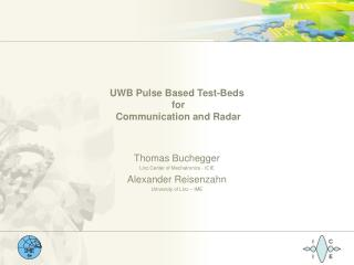 UWB Pulse Based Test-Beds  for  Communication and Radar