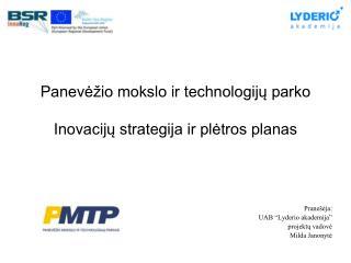 Panevėžio mokslo ir technologijų parko Inovacijų strategija ir plėtros planas