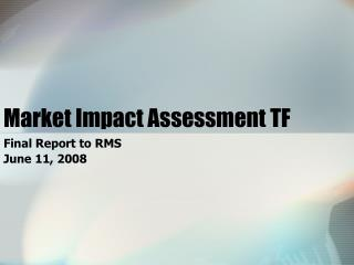 Market Impact Assessment TF