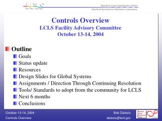 Controls Overview LCLS Facility Advisory Committee  October 13-14, 2004