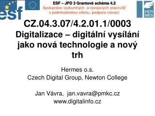 CZ.04.3.07/4.2.01.1/0003 Digitalizace – digitální vysílání jako nová technologie a nový trh