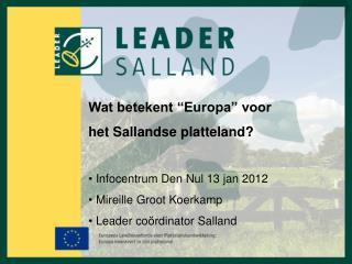 """Wat betekent """"Europa"""" voor  het Sallandse platteland?  Infocentrum Den Nul 13 jan 2012"""