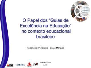 """O Papel dos """"Guias de  Excelência na Educação""""  no contexto educacional  brasileiro"""