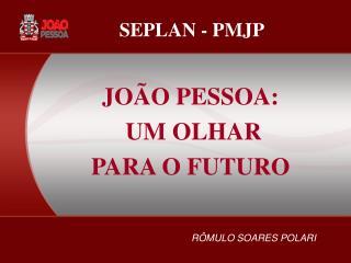 JOÃO PESSOA:  UM OLHAR PARA O FUTURO
