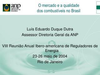O mercado e a qualidade  dos combustíveis no Brasil