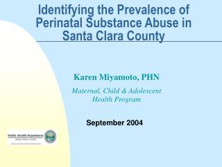Identifying the Prevalence of Perinatal Substance Abuse in Santa Clara County
