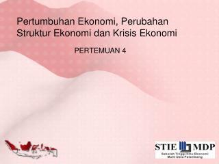 Pertumbuhan  Ekonomi, Perubahan  Struktur Ekonomi  dan Krisis Ekonomi