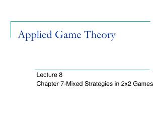 Applied Game Theory