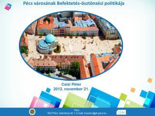 Pécs városának Befektetés-ösztönzési politikája