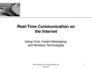 Real-Time Communication on the Internet