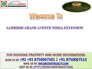 Samridhi Grand Avenue @@  91 8750067501 ## Samridhi Group