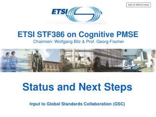 ETSI STF386 on Cognitive PMSE  Chairmen: Wolfgang Bilz & Prof. Georg Fischer