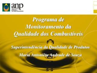 Programa de  Monitoramento da  Qualidade dos Combustíveis