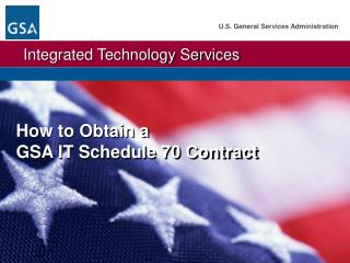 How to Obtain a  GSA IT Schedule 70 Contract