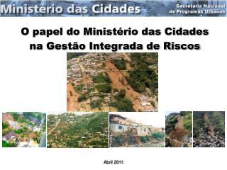 O papel do Minist�rio das Cidades na Gest�o Integrada de Riscos