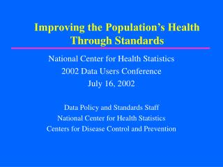 Improving the Population's Health Through Standards