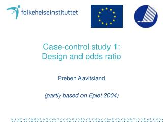 Case-control study 1: Design and odds ratio