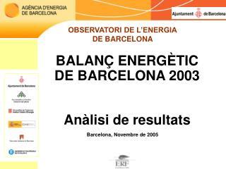 BALANÇ ENERGÈTIC         DE BARCELONA 2003 Anàlisi de resultats
