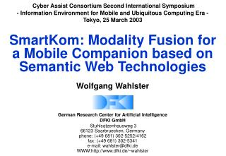 SmartKom: Modality Fusion for  a Mobile Companion based on Semantic Web Technologies