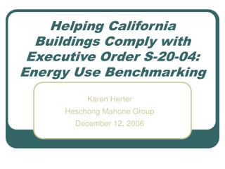Helping California Buildings Comply with Executive Order S-20-04: Energy Use Benchmarking