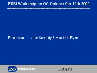ESBI Workshop on OC October 9th-10th 2000