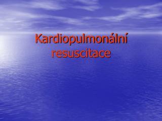 Kardiopulmon ln  resuscitace