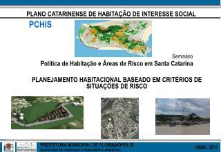 PREFEITURA MUNICIPAL DE FLORIANÓPOLIS  SECRETARIA DE HABITAÇÃO E SANEAMENTO AMBIENTAL