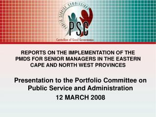 Presentation to the Portfolio Committee on Public Service and Administration 12 MARCH 2008