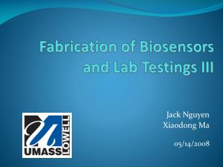 Fabrication of Biosensors and Lab Testings III