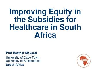 Improving Equity in the Subsidies for Healthcare in South Africa