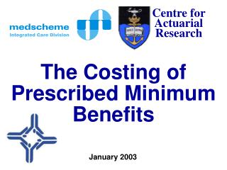 The Costing of Prescribed Minimum Benefits