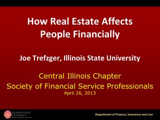 How Real Estate Affects People Financially Joe Trefzger, Illinois State University