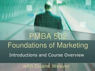 PMBA 502 Foundations of Marketing