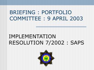 BRIEFING : PORTFOLIO COMMITTEE : 9 APRIL 2003