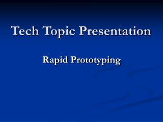 Tech Topic Presentation