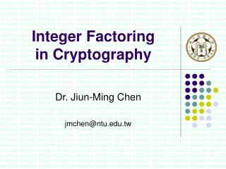 Integer Factoring  in Cryptography