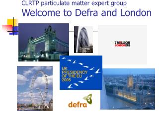 CLRTP particulate matter expert group Welcome to Defra and London