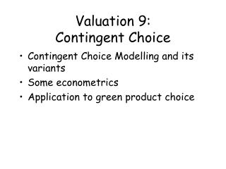 Valuation 9: Contingent Choice